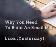 Why You Need to Build An Email List – Like..Yesterday!