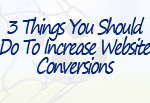 Three-Things-Increase-Website-Conversions-feature-img