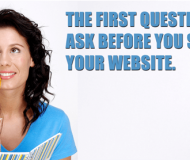 The First Question To Ask Before You Start Your Website.